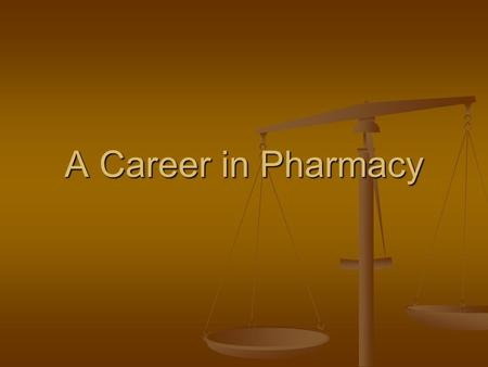 A Career in Pharmacy. A Career In Pharmacy Education Required (MUN School of Pharmacy) High school graduate High school graduate Pre-Pharmacy Pre-Pharmacy.