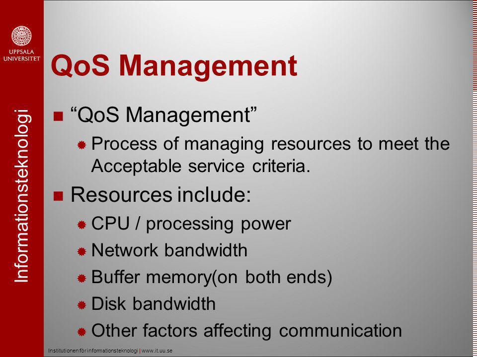 Informationsteknologi Institutionen för informationsteknologi | www.it.uu.se Why do we need QoS.