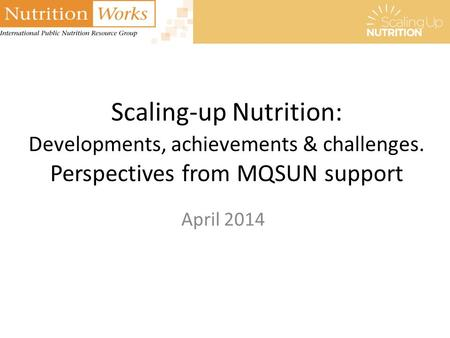 Scaling-up Nutrition: Developments, achievements & challenges