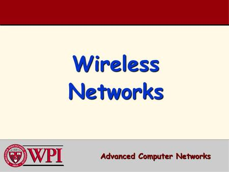 Wireless Networks Advanced Computer Networks. Wireless Networks Outline  Terminology, WLAN types, IEEE Standards  RFID (Radio Frequency IDentification)