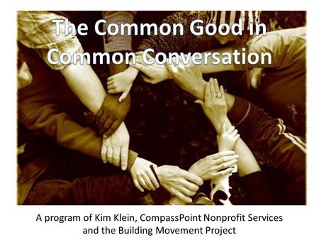 A program of Kim Klein, CompassPoint Nonprofit Services and the Building Movement Project.