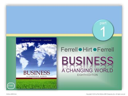 Part 1 FHF Copyright © 2011 by The McGraw-Hill Companies, Inc. All rights reserved.McGraw-Hill/Irwin.