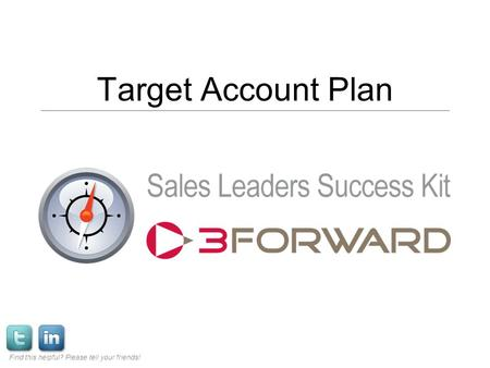 Target Account Plan Find this helpful? Please tell your friends!