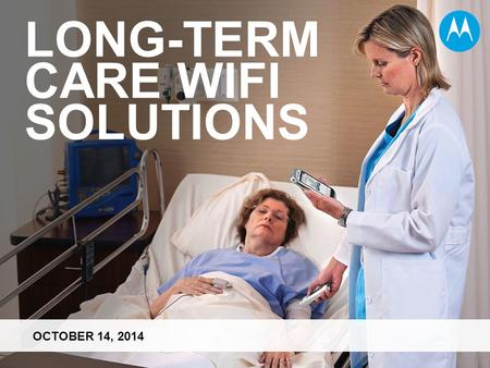 OCTOBER 14, 2014 LONG-TERM CARE WIFI SOLUTIONS. Sources: 1. Privacy Rights Clearinghouse 2011 2. Brookdale Senior Living, Aerohive Networks Case Study.