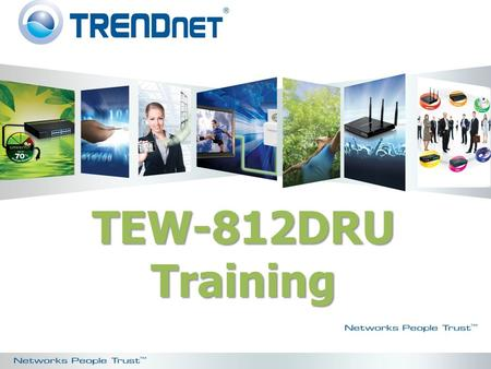 TEW-812DRU Training. TEW-812DRU AC1750 Dual Band Wireless Router.