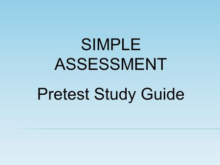 <strong>SIMPLE</strong> ASSESSMENT Pretest Study Guide. Word Processor Essay Desktop Publishing Application Web Page Graphics Application Pamphlet Designing a Logo HTML.