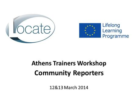 Athens Trainers Workshop Community Reporters 12&13 March 2014.