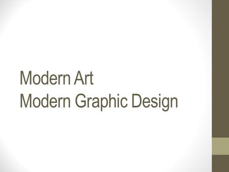 Modern Art Modern Graphic Design. Europe after World War I CUBISM * 1910-1939 modern art styles were used in European design * Modern art was a painter's.