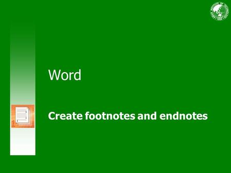 Word Create footnotes and endnotes. Course contents Overview: Be a footnote and endnote whiz Lesson 1: Add footnotes and endnotes Lesson 2: Beyond the.