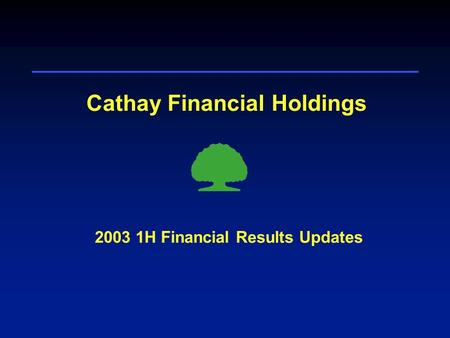 Cathay Financial Holdings 2003 1H Financial Results Updates.