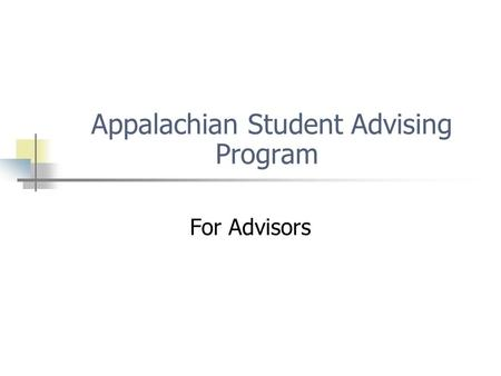 Appalachian Student Advising Program For Advisors.