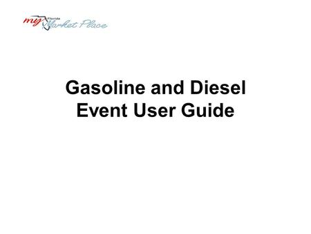 Gasoline and Diesel Event User Guide. Minimum System Requirements Internet connection - Modem, ISDN, DSL, T1. Your connection speed determines your access.