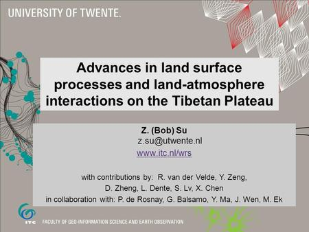 Z. (Bob) Su  with contributions by: R. van der Velde, Y. Zeng, D. Zheng, L. Dente, S. Lv, X. Chen in collaboration with: