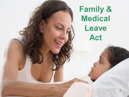 Family & Medical Leave Act 1. Purpose of this training It is essential for all employees to understand how to comply with FMLA and the City's own FMLA.