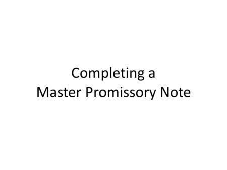 Completing a Master Promissory Note. Step 1: Go to www.bc.edu/dl and click on www.StudentLoans.gov.