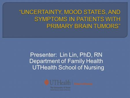 Presenter: Lin Lin, PhD, RN Department of Family Health UTHealth School of Nursing.