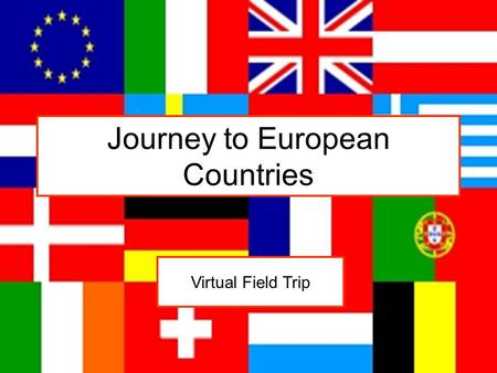 Journey to European Countries Virtual Field Trip.
