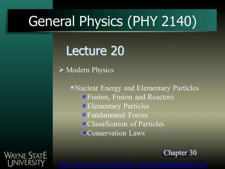 General Physics (PHY 2140) Lecture 20 Modern Physics