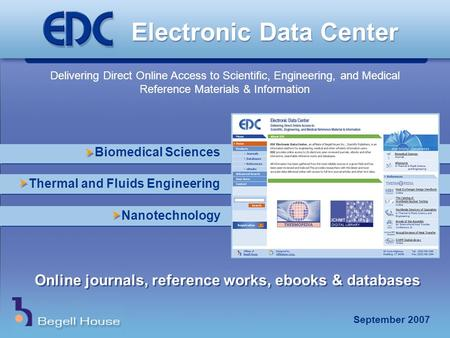 Electronic Data Center Delivering Direct Online Access to Scientific, Engineering, and Medical Reference Materials & Information Online journals, reference.