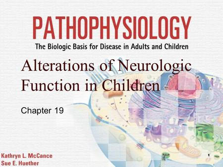 1 Alterations of Neurologic Function in Children Chapter 19.