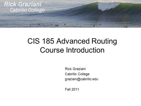 CIS 185 Advanced Routing Course Introduction
