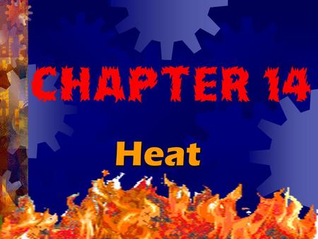 HeatHeat.  When two objects at different temperatures are put into contact, heat spontaneously flows from the hotter to the cooler one. If kept in contact.