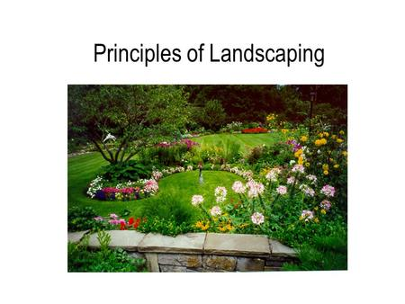 Principles of Landscaping. Landscaping The use of plants and inanimate materials to enhance the utility (function) and beauty (aesthetics) of an outdoor.