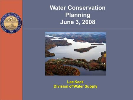 Water Conservation Planning June 3, 2008 Lee Keck Division of Water Supply.