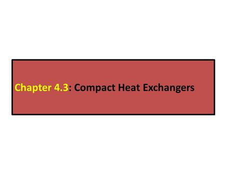 Chapter 4.3: Compact Heat Exchangers
