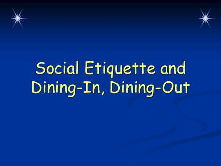 Social Etiquette and Dining-In, Dining-Out. Warm-Up Questions CPS Questions 1-2 Chapter 1, Lesson 6.