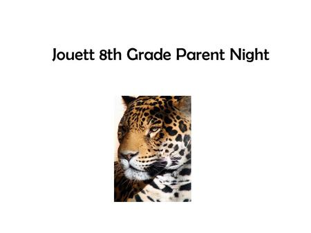 Jouett 8th Grade Parent Night. High School Transition Dates December – Teachers make recommendations for course levels in English 9, World History, Science,