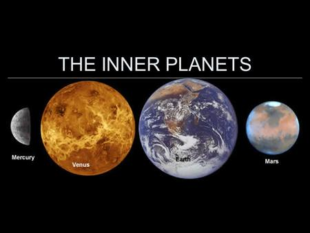 "THE INNER PLANETS. The four inner planets are small and dense and have rocky surfaces. The inner planets are often called ""terrestrial planets,"" from."