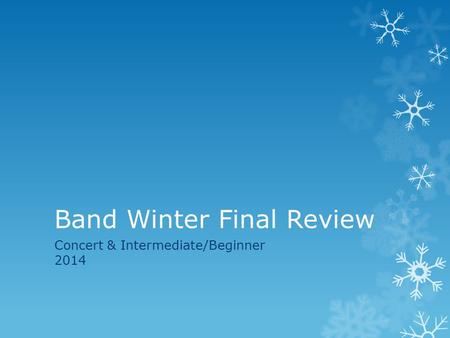 Band Winter Final Review Concert & Intermediate/Beginner 2014.