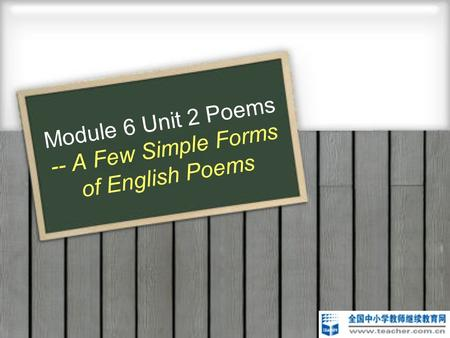Module 6 Unit 2 Poems -- A Few Simple Forms of English Poems
