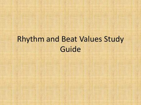 Rhythm and Beat Values Study Guide. Definitions Measure: The distance between two bar lines. Bar Line: Divides music into measures Double Bar Line: Tells.