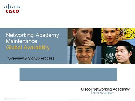 © 2009 Cisco Systems, Inc. All rights reserved.Cisco Confidential Networking Academy Maintenance for US/Canada Academies 1 Networking Academy Maintenance.