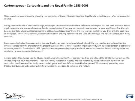 This document was created at The British Cartoon Archive -  Cartoon group - Cartoonists and the Royal Family, 1953-2003 This group.