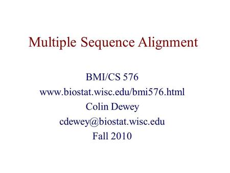 Multiple Sequence Alignment BMI/CS 576  Colin Dewey Fall 2010.