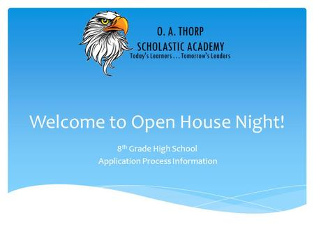 Welcome to Open House Night! 8 th Grade High School Application Process Information.
