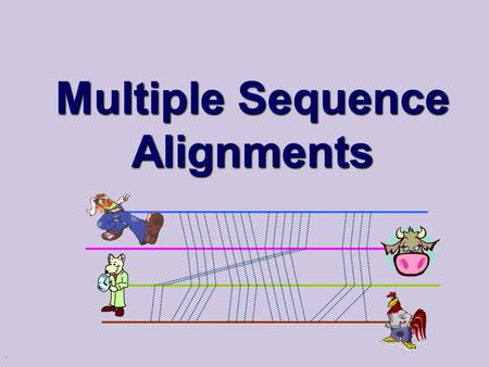 . Multiple Sequence Alignments. 2 The Global Alignment problem AGTGCCCTGGAACCCTGACGGTGGGTCACAAAACTTCTGGA AGTGACCTGGGAAGACCCTGACCCTGGGTCACAAAACTC x y z.