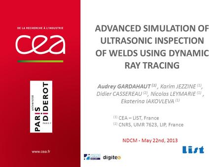 ADVANCED SIMULATION OF ULTRASONIC INSPECTION OF WELDS USING DYNAMIC RAY TRACING Audrey GARDAHAUT (1), Karim JEZZINE (1), Didier CASSEREAU (2), Nicolas.