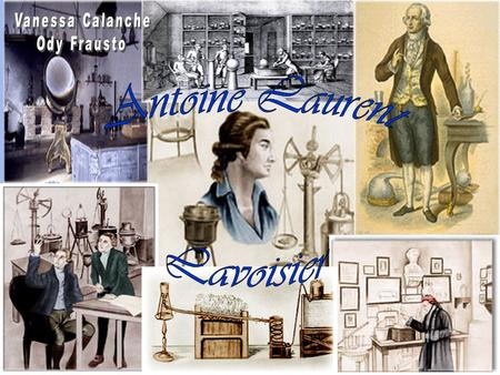 Antoine Laurent Lavoisier was born on August 26, 1743 in Paris. His father, Jean Antoine Lavoisier worked as a prosecutor. His mother, Emillie Punctis.