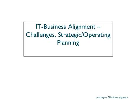 IT-Business Alignment – Challenges, Strategic/Operating Planning