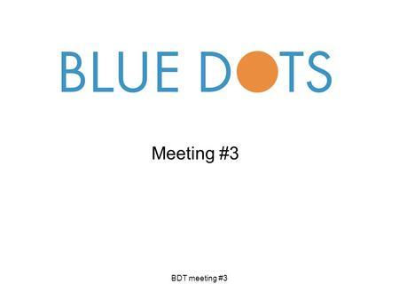 BDT meeting #3 Meeting #3. 2 BDT meeting #3 Agenda items News and discussions –ESA news –EP-RAT news –The Blue Dots conference –Funding issues (H. Lammer)