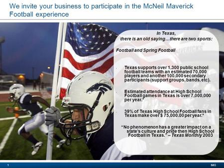 McNeil Mavericks Football Booster Club 2013 IMG1 We invite your business to participate in the McNeil Maverick Football experience In Texas, there is an.