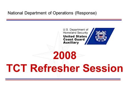 2008 TCT Refresher Session National Department of Operations (Response)