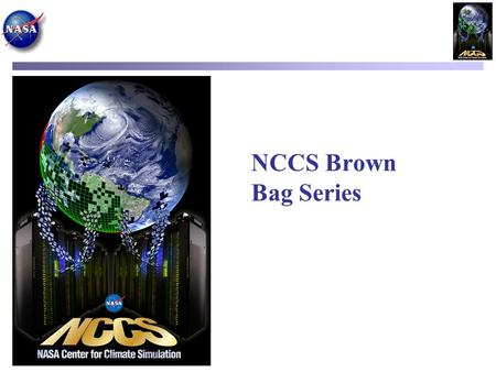 NCCS Brown Bag Series. Vectorization Efficient SIMD parallelism on NCCS systems Craig Pelissier* and Kareem Sorathia