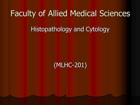Faculty of Allied Medical Sciences Histopathology and Cytology (MLHC-201)