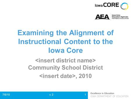 Examining the Alignment of Instructional Content to the Iowa Core Community School District, 2010 17/5/10v. 2.