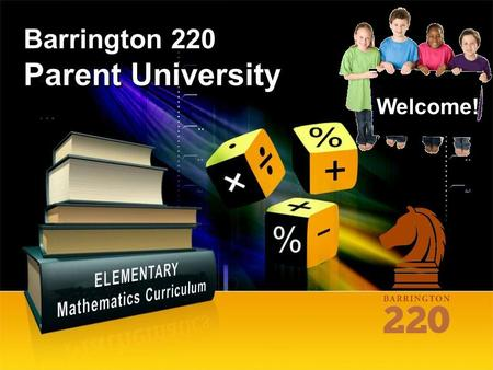 Barrington 220 Parent University Welcome!. Statistics from National Research Council & the National Academies Rising Above the Gathering Storm In 2009,